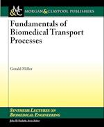 Fundamentals of Biomedical Transport Processes (Synthesis Lectures on Biomedical Engineering)