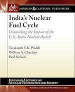 India's Nuclear Fuel Cycle (Synthesis Lectures on Nuclear Technology and Society)