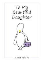 To My Beautiful Daughter