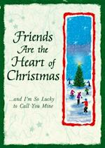Friends Are the Heart of Christmas