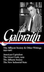 The Affluent Society and Other Writings, 1952-1967 (The Library of America)