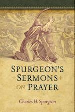 Spurgeon's Sermons on Prayer af Charles Haddon Spurgeon