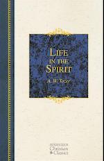 Life in the Spirit af A W Tozer