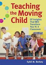Teaching the Moving Child