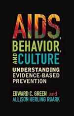 AIDS, Behavior, and Culture af Edward C. Green