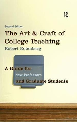 The Art and Craft of College Teaching