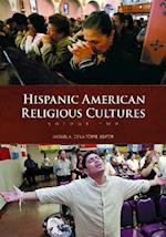Hispanic American Religious Cultures [2 Volumes]