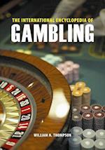 International Encyclopedia of Gambling [2 volumes] af William Thompson