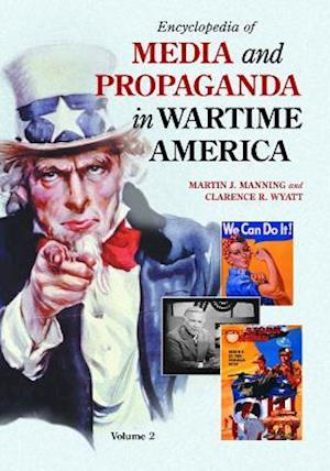 Bog, hardback Encyclopedia of Media and Propaganda in Wartime America [2 volumes] af Martin J Manning