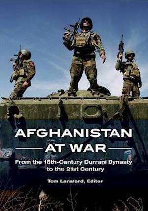 Afghanistan at War: From the 18th-Century Durrani Dynasty to the 21st Century