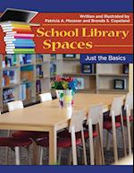 School Library Spaces (Just the Basics)