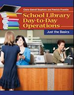 School Library Day-to-Day Operations (Just the Basics)