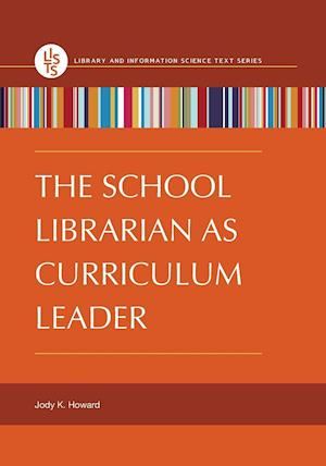 Bog, paperback The School Librarian as Curriculum Leader af Jody Howard