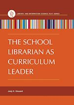 The School Librarian as Curriculum Leader (Library and Information Science Text)