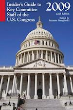 Insider's Guide to Key Committee Staff of the U.S. Congress 2009