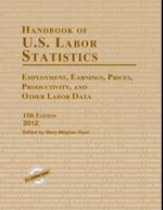 Handbook of U.S. Labor Statistics 2012