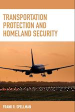 Transportation Protection and Homeland Security (Critical Infrastructure and Homeland Security)