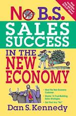 No B.S. Sales Success In The New Economy (No B.s)