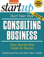 Start Your Own Consulting Business (Start-Up Series)