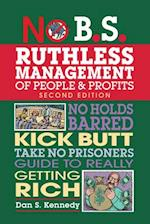 No B.S. Ruthless Management of People and Profits (No B.s)