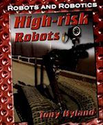 High-Risk Robots (Robots and Robotics)
