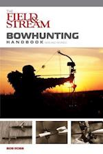 The Field & Stream Bowhunting Handbook (Field & Stream)