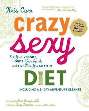 Bog hardback Crazy Sexy Diet af Kris Carr