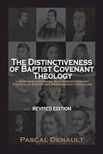 The Distinctiveness of Baptist Covenant Theology: Revised Edition