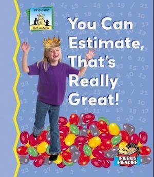 You Can Estimate, Thats Really Great!
