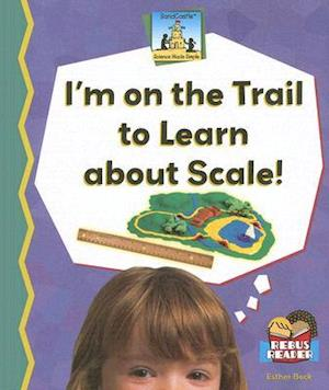 Im on the Trail to Learn about Scale!