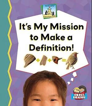 It's My Mission to Make a Definition!