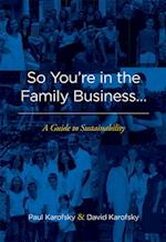 So You're in the Family Business...