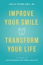 Improve Your Smile Transform Your Life