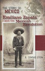 Emiliano Zapata and the Mexican Revolution (The Story of Mexico)