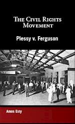 Plessy v. Ferguson (The Civil Rights Movement)