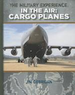 Cargo Planes (Military Experiences in the Air)