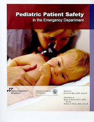 Pediatric Patient Safety in the Emergency Department [With CDROM]