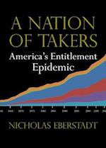 A Nation of Takers (New Threats to Freedom)
