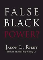 False Black Power? (New Threats to Freedom)