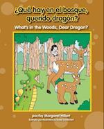 ¿Qué hay en el bosque, querido dragón? / What's in the Woods, Dear Dragon? (Beginning to Read)