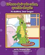 Es hora de ir a la cama, querido dragón / It's Bedtime, Dear Dragon af Margaret Hillert