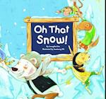 Oh That Snow! (MySELF Bookshelf)