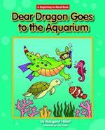 Dear Dragon Goes to the Aquarium (Beginning to Read)