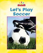 Let's Play Soccer (Beginning to Read)