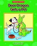 Dear Dragon Gets a Pet (Beginning to Read)