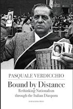 Bound by Distance: Rethinking Nationalism through the Italian Diaspora