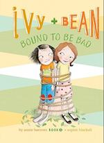 Ivy and Bean Bound to Be Bad: #5 (Ivy & Bean)