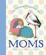 The Ultimate Organizer for Moms af Lena Tabori, Katrina Fried