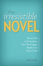 The Irresistible Novel af Jeff Gerke