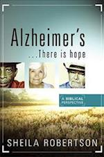 Alzheimer's...There Is Hope af Sheila Robertson